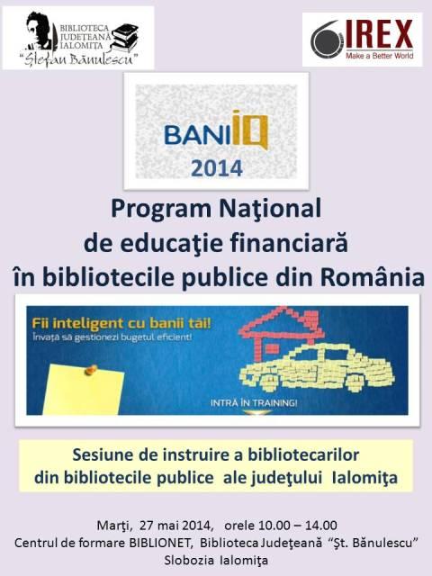 Programul Naţional de educaţie financiară Bani IQ a început şi continuă în bibliotecile publice din ţară, în perioada iunie-decembrie 2014
